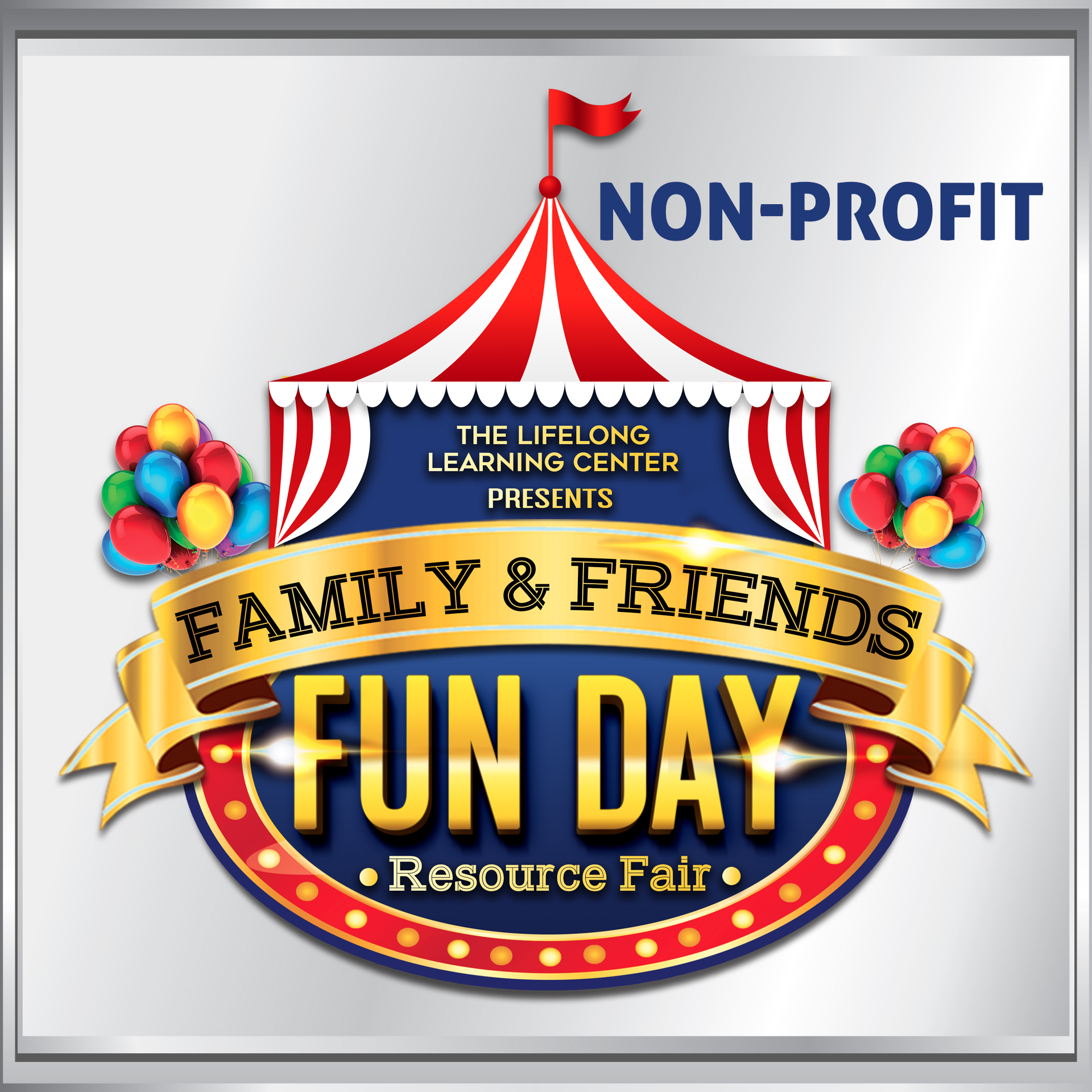 Family and Friends Fun Day Resource Fair - The Lifelong Learning Center